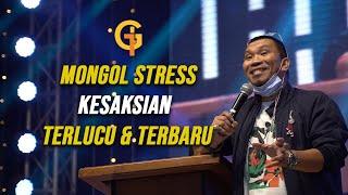 Mongol Stres (Stand Up Comedian) Kesaksian TERLUCU & TERBARU