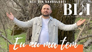 Biji din Barbulesti - EU NU MA TEM ( Official Video 2021 )