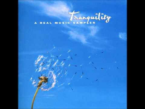 Real Music Album Sampler: Tranquility By Real Music