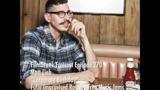"Matt Lieb Improvises ""Corporate Birthday"" On The FilmDrunk Frotcast"