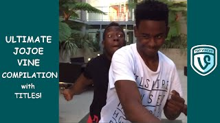 Ultimate JoJoe Vine Compilation with Titles! - All JoJoe Vines 2016 | Top Viners