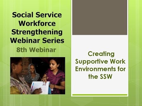 Webinar 8 Creating Supportive Environments for the Social Service Workforce