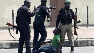 Nigeria: police arrest by FORCE!!