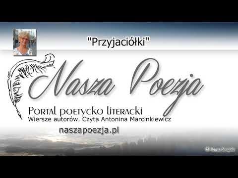 Przyjaciółki. Antonina Marcinkowska. Poezja. Lektor. Czyta autorka