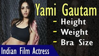 Yami Gautam Biography | Life Style | Age | Height | Weight | Affairs | Gyan Junction