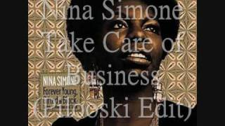 Nina Simone - Take Care Of Business ( Pilooski Edit)