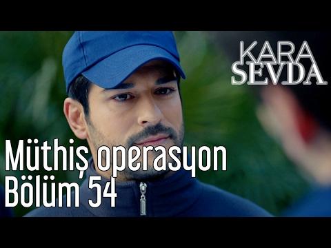 Kara Sevda 54. Bölüm - Müthiş Operasyon