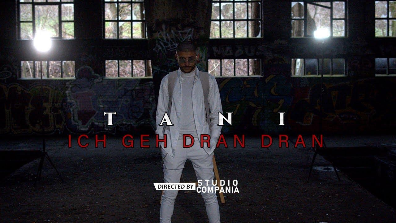 Download TANI - ICH GEH DRAN DRAN (prod. by Lil-E & Valon) [Official Video 4K]