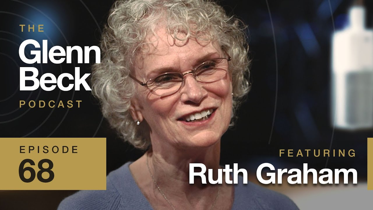 Billy Graham's Daughter: Kanye & Deepest Confessions | Ruth Graham | The Glenn Beck Podcast | Ep
