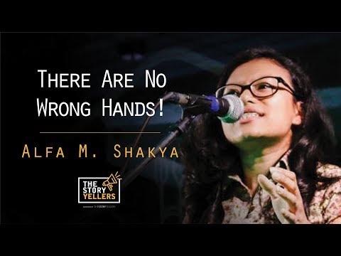 The StoryYellers: There are no wrong hands! - Alfa M. Shakya