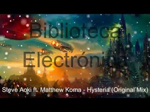 Steve Aoki ft. Matthew Koma - Hysteria (Original Mix)
