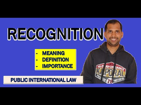 Recognition | Meaning | Definition | Importance | Public International Law