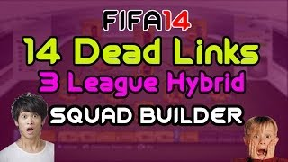 FIFA 14 | Hybrid Squad Builder w/ 14 Dead Links & 4 Leagues !