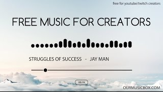 Free Music For YouTube Creators - 'Struggles Of Success' - Upbeat | Contemporary - OurMusicBox