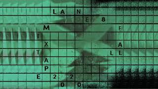 Lane 8 Fall 2020 Mixtape