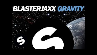 Repeat youtube video Blasterjaxx - Gravity (Original Mix)