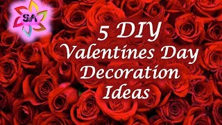 DIY 5 easy & Quick Valentines Day Decoration Ideas 2019