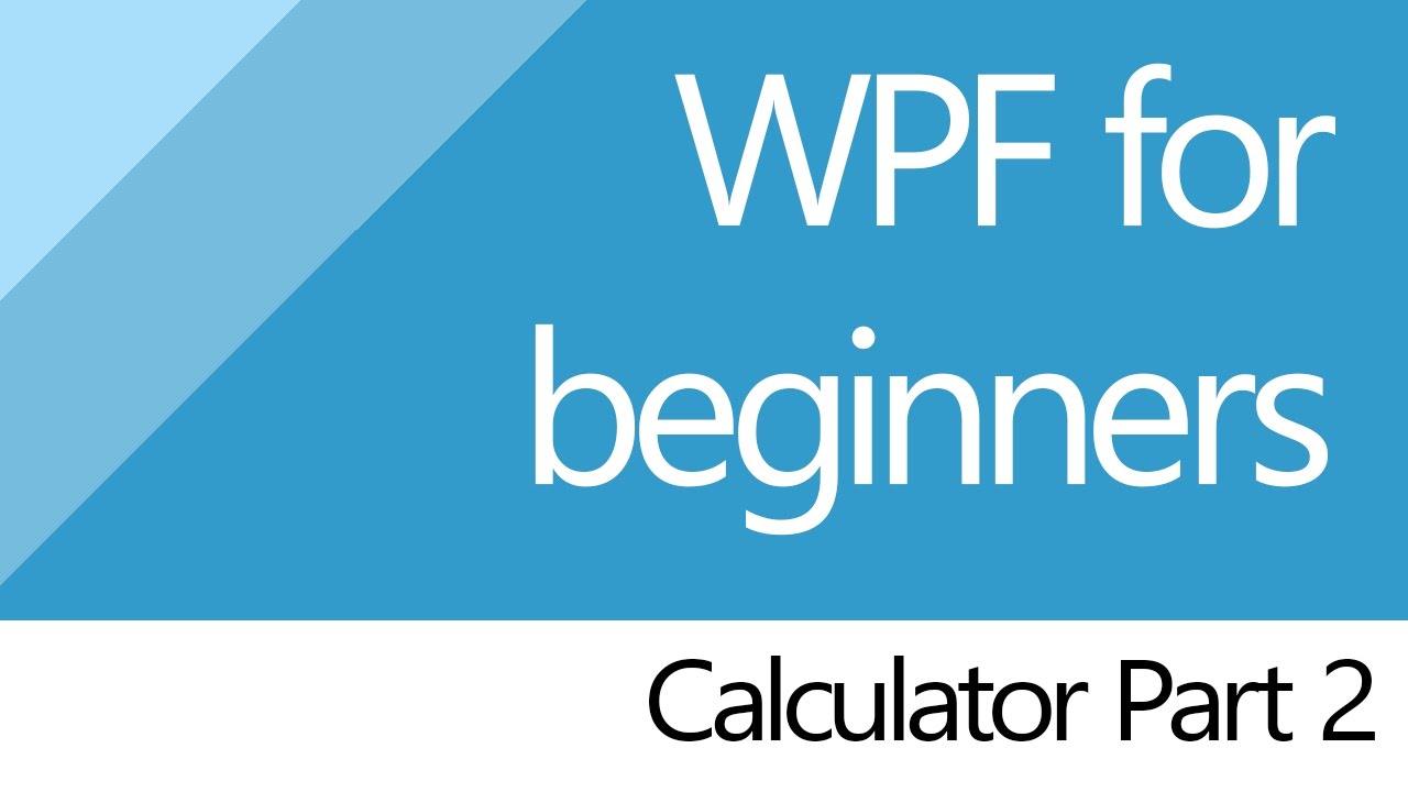c for beginners wpf project calculator part 2 2   youtube
