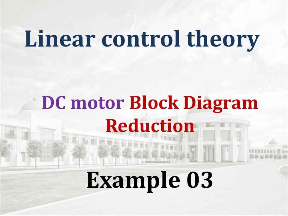 Block Diagram Reduction - Example 03 - Dc Motor
