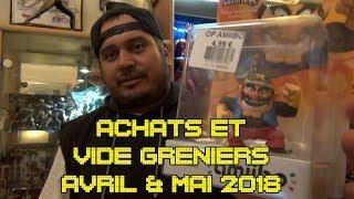 Achats Cash et Vide Greniers Avril & Mai 2018
