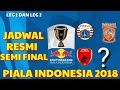 JADWAL SEMI-FINAL PIALA INDONESIA 2019 PERSIJA VS BORNEO, PSM VS MADURA UNITED, PERSEBAYA?