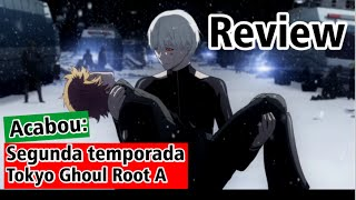 Tokyo Ghoul Root A - Review Final do Anime