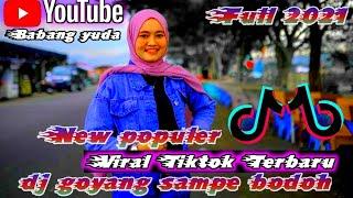 Download 🌕DJ GOYANG SAMPE BODOH2021 FULL MELODY PALING SANTUY NEW POPULER