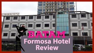 Batam Girl Friendly Hotel - Formosa Hotel Review
