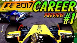 F1 2017 CAREER MODE PART 1: AWESOME FIRST RACE! (F1 2017 Career Mode Preview)