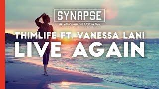 Thimlife ft. Vanessa Lani - Live Again [Free]