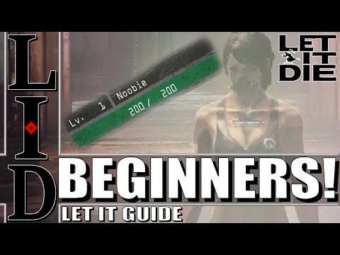 Let It Die - Guides | BEGINNER'S GUIDE!