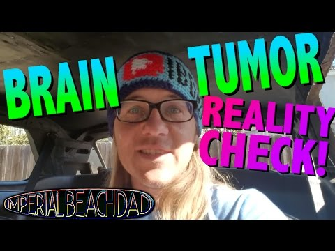 Brain Tumor Reality Check and Update #braintumor