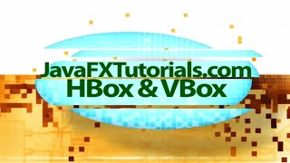 JavaFX Tutorial for Beginners:  HBox and VBox