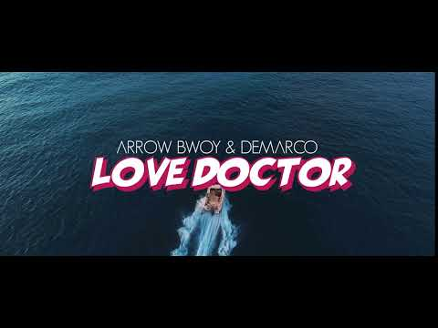 ARROW BWOY - LOVE DOCTOR (Teaser) ft Demarco