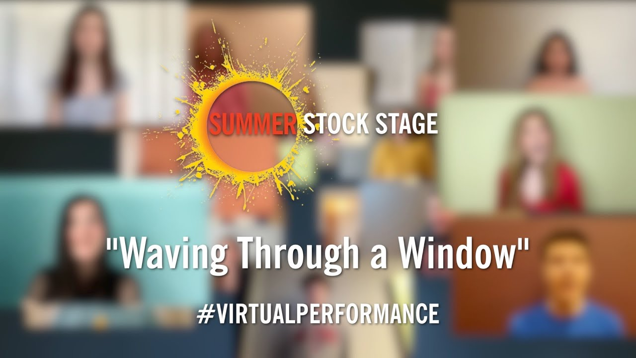 Waving Through a Window - Summer Stock Stage