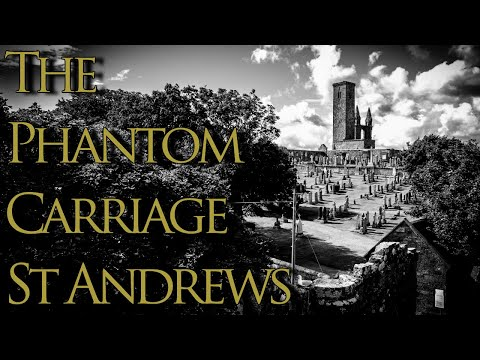 The Phantom Carriage Of St Andrews
