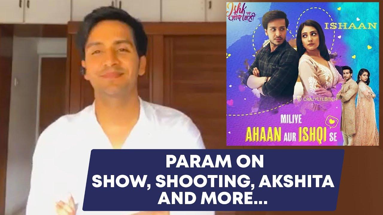 Ishk Par Zor Nahi | Actor Param Singh On TV Show, Shooting, Co-star Akshita And More...| Exclusive