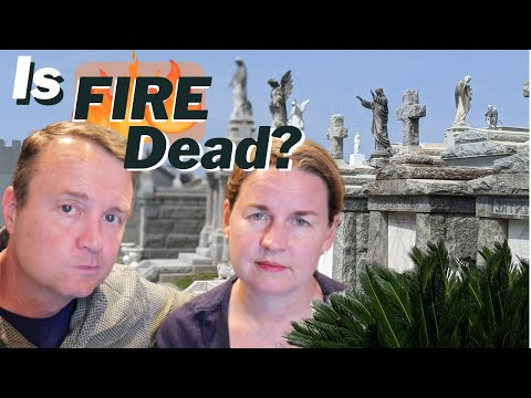 Is The FIRE Movement Dead? (Financial Independence, Retire Early)