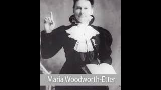 Maria Woodworth-Etter // SIGNS AND WONDERS // Official Version