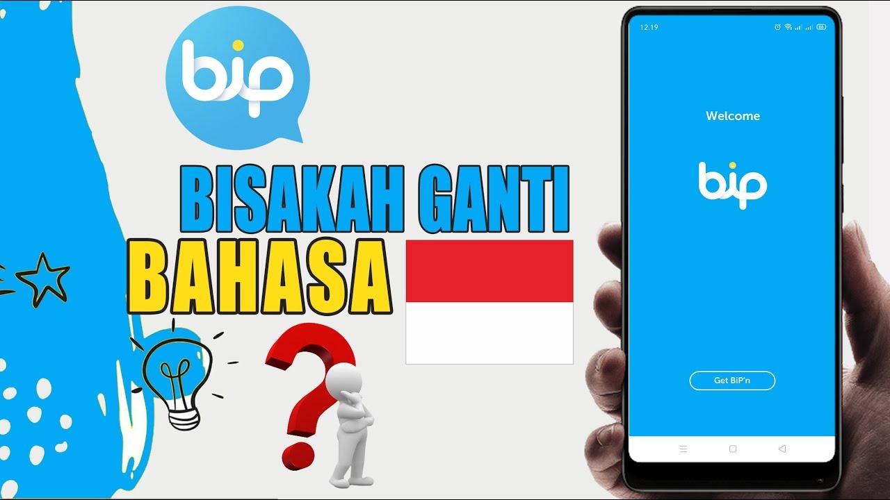 Seputar Bahasa Aplikasi Bip Bisakah Ganti Bahasa Indonesia Ini Jawabannya Youtube