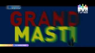 "MSync - ""Grand Masti"" (title song) from the film ""Grand Masti"" with Lyrics only on MTunes HD"