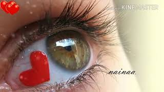 Naina Jo saanjhe khwab dekhte the   Full hd video song download whatsapp status video song 2017    l