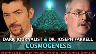 COSMOGENESIS: TOP SECRET ARCHAEOLOGY WARS! DARK JOURNALIST AND DR. JOSEPH FARRELL