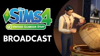 The Sims 4: Vintage Glamour Broadcast (December 2nd, 2016)