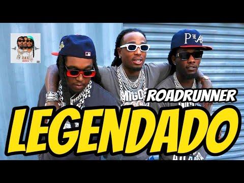 Migos – Roadrunner (Legendado)