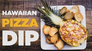 Hawaiian Pizza Dip | Foodbeast Kitchen