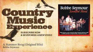 Bobbe Seymour - A Summer Song - Original Mix - Country Music Experience
