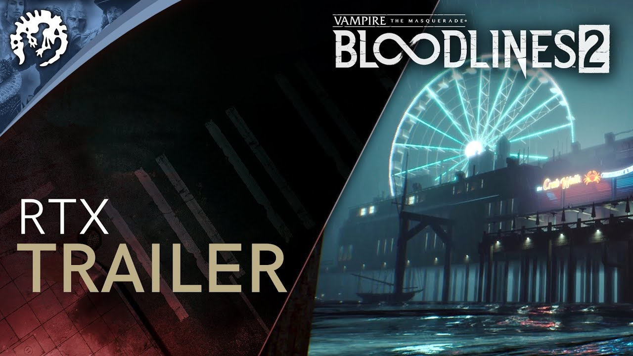 Vampire: The Masquerade—Bloodlines 2: release date, trailers