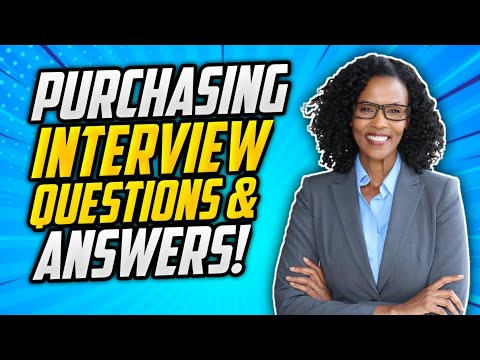 PURCHASING Interview Questions & Answers! (Purchasing Officer, Manager & Assistant Interviews!)