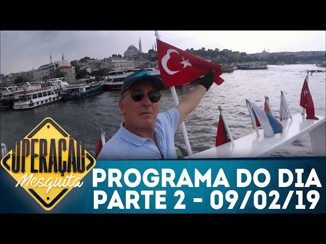 Operação Mesquita (09/02/19) | Parte 2